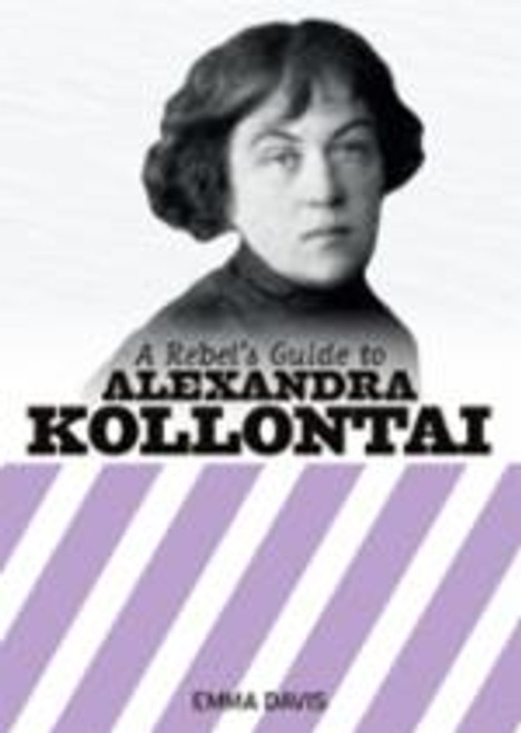 A Rebel's Guide to Alexandra Kollantai