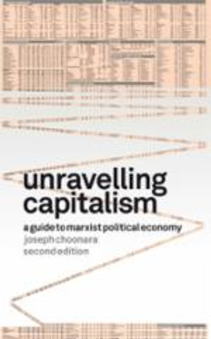 Unravelling Capitalism: A Guide to Marxist Political Economy