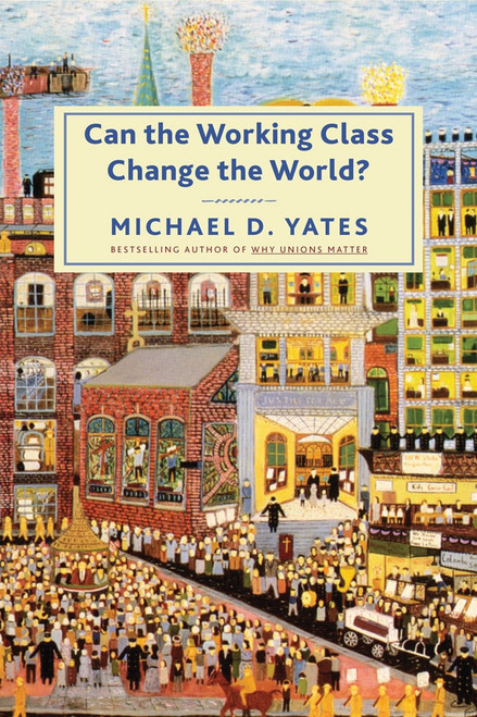 Can the Working Class Change the World?