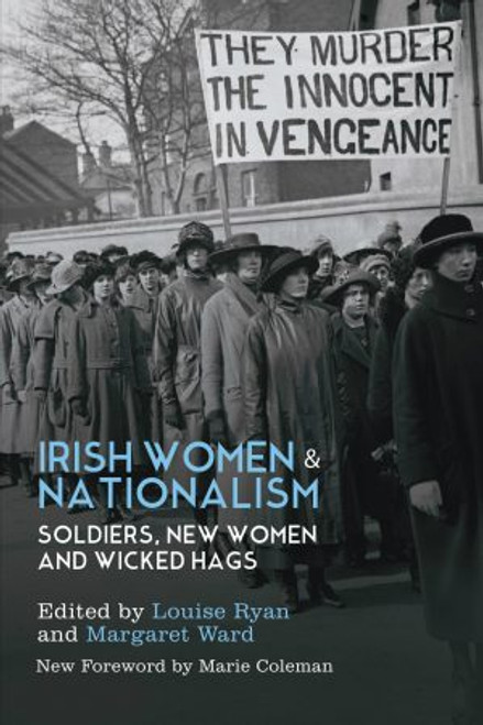 Irish Women and Nationalism: Soldiers, New Women and Wicked Hags