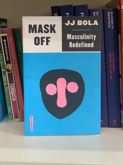 Mask Off Masculinity Redefined