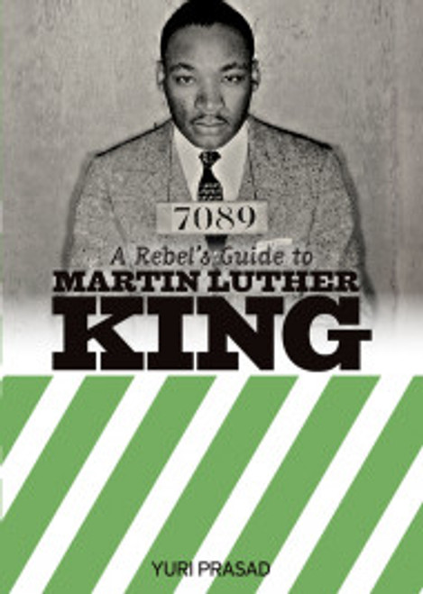 A Rebel's Guide to Martin Luther King