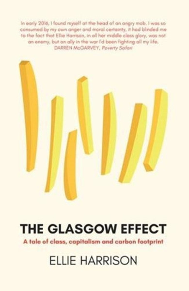 The Glasgow Effect : A Tale of Class, Capitalism and Carbon Footprint