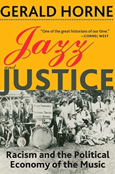 Jazz and Justice : Racism and the Political Economy of the Music