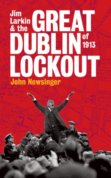 Jim Larkin and the Great Dublin Lockout of 1913