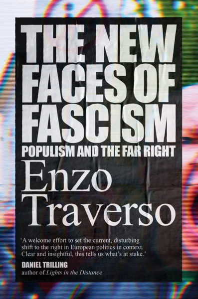 The New Faces of Fascism : Populism and the Far Right