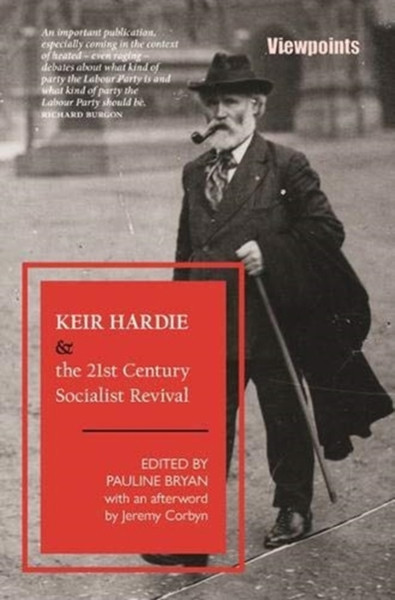 Keir Hardie and the 21st Century Socialist Revival