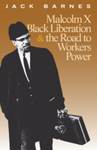 Malcolm X, Black Liberation, and the Road to Workers Power