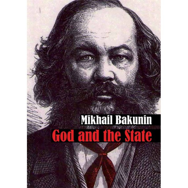 GOD AND THE STATE - BAKUNIN