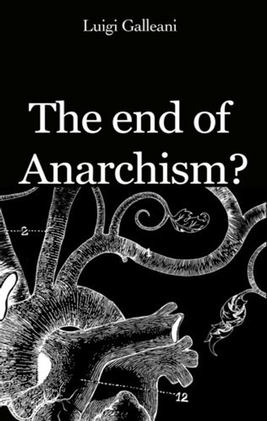 The End of Anarchism - Galleani