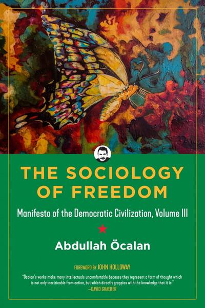The Sociology of Freedom Manifesto of the Democratic Civilization, Volume III