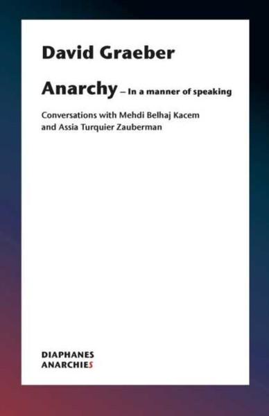 Anarchy-In a Manner of Speaking - David Graeber