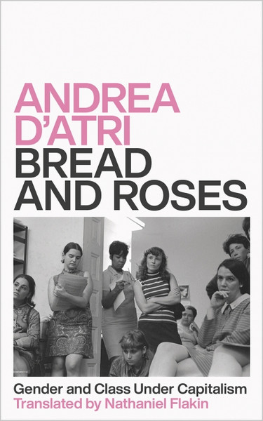 Bread and Roses Gender and Class Under Capitalism