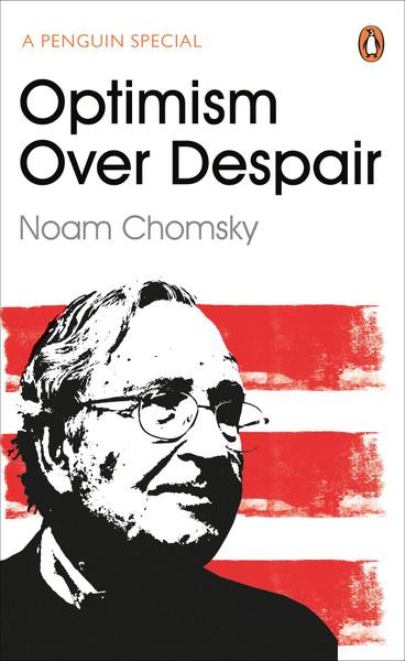 Optimism Over Despair - Noam Chomsky