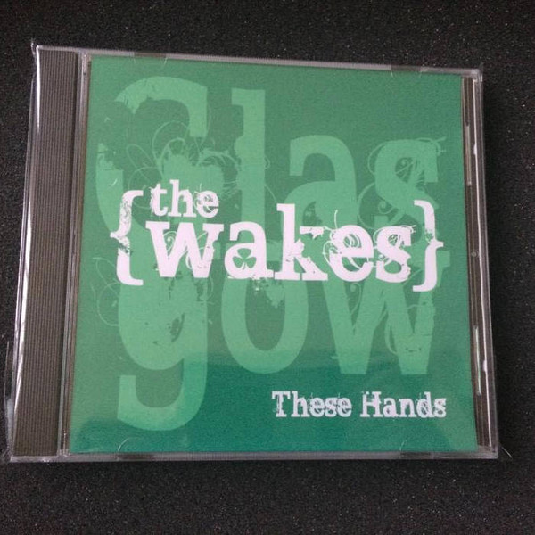The Wakes - THESE HANDS