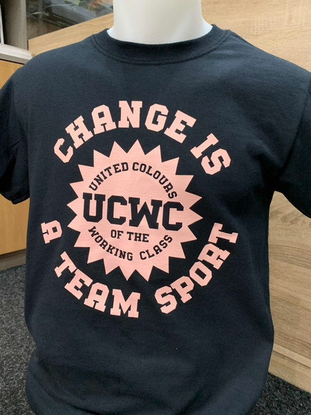 CHANGE IS A TEAM SPORT - UCWC - UNITED WORKING CLASS black t