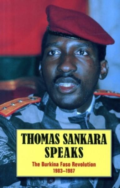 THOMAS SANKARA SPEAKS The Burkina Faso Revolution 1983–87