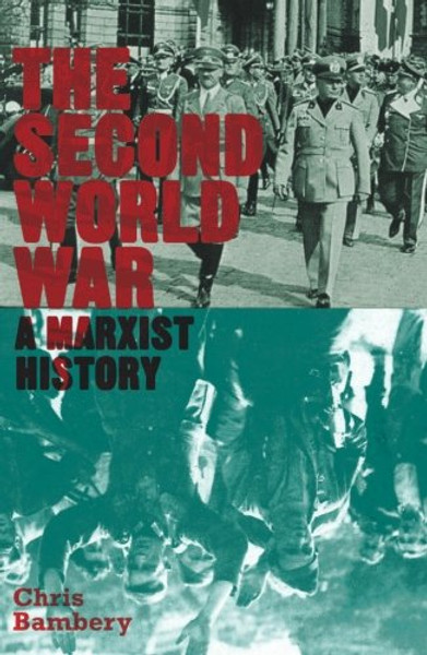 The Second World War A Marxist History - Chris Bambery