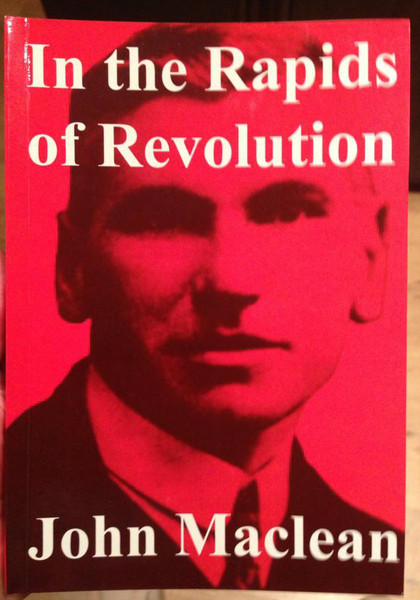 In The Rapids of Revolution by John MacLean