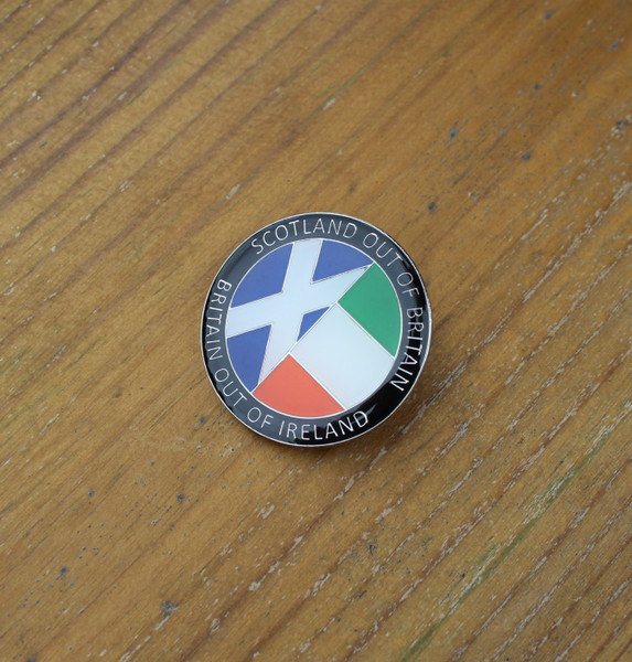 Scotland out of Britain, Britain out of Ireland enamel badge