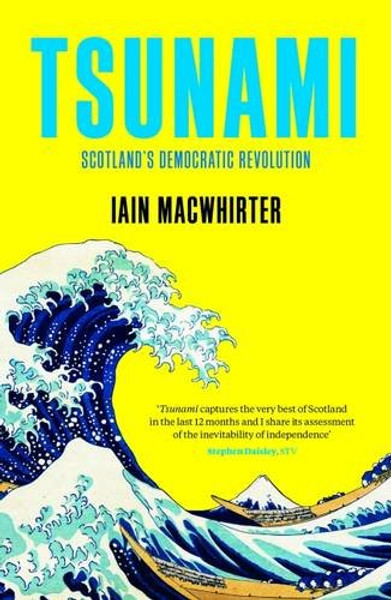 Tsunami: Scotland's Democratic Revolution