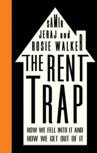 The Rent Trap, by Samir Jeraj and Rosie Walker,