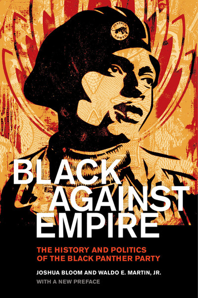 Black against Empire: The History and Politics of the Black Panther Party - Joshua Bloom