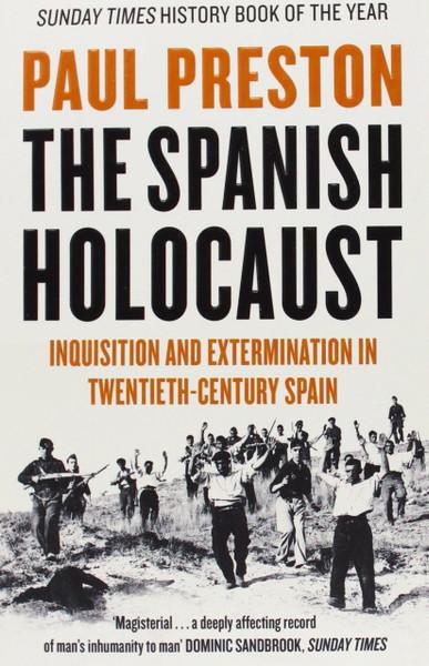 The Spanish Holocaust - Paul Preston