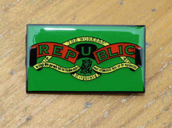 James Connolly's The Workers' Republic newspaper masthead reproduced as an enamel metal badge.