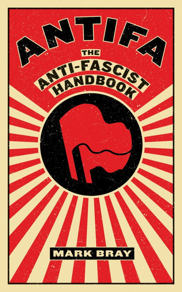 ANTIFA - The AntiFascist Handbook