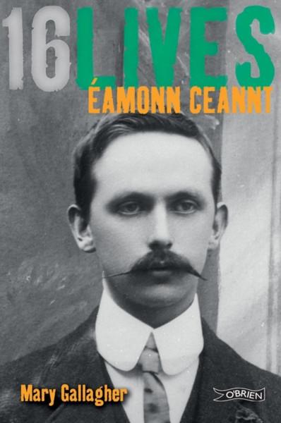 Eamonn Ceannt: 16 Lives