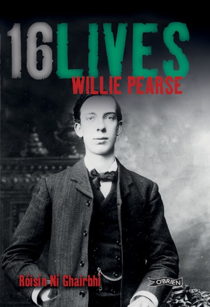 Willie Pearse: 16 Lives