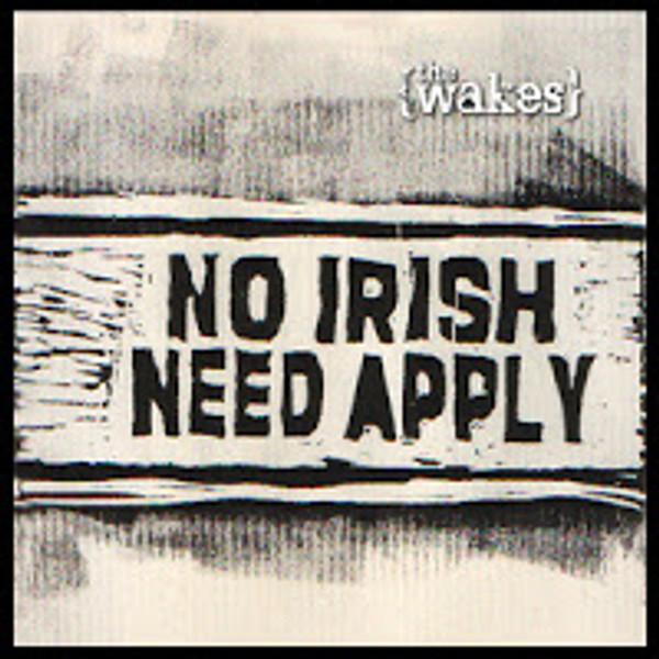 CD: The Wakes - No Irish Need Apply