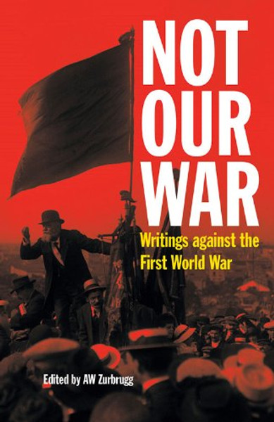Not Our War: Writings Against the First World War