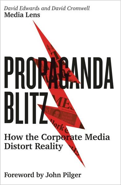Propaganda Blitz How the Corporate Media Distort Reality