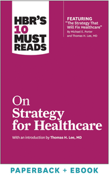 HBR's 10 Must Reads on Strategy for Healthcare (Paperback + Ebook) ^ 1062BN