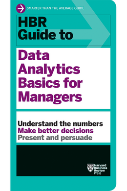 HBR Guide to Data Analytics Basics for Managers ^ 10185