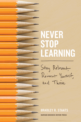 Never Stop Learning: Stay Relevant, Reinvent Yourself, and Thrive ^ 10131