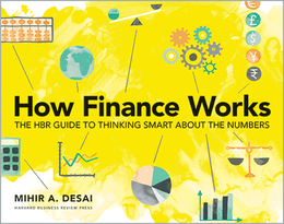 How Finance Works: The HBR Guide to Thinking Smart about the Numbers ^ 10230