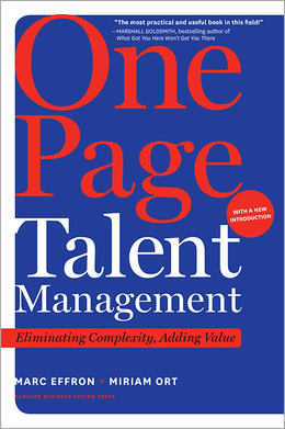 One Page Talent Management, with a New Introduction: Eliminating Complexity, Adding Value ^ 10216