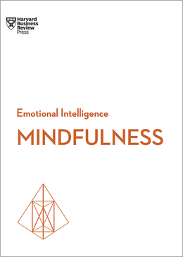 Mindfulness (HBR Emotional Intelligence Series) ^ 10143