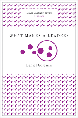 What Makes a Leader? (Harvard Business Review Classics) ^ 10101