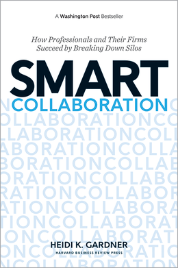 Smart Collaboration: How Professionals and Their Firms Succeed by Breaking Down Silos ^ 10001