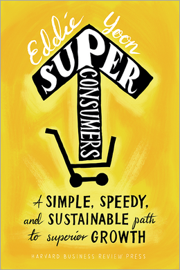 Superconsumers: A Simple, Speedy, and Sustainable Path to Superior Growth ^ 10063