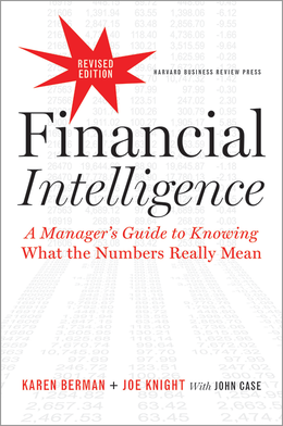 Financial Intelligence, Revised Edition: A Manager's Guide to Knowing What the Numbers Really Mean ^ 10833