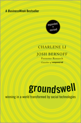 Groundswell, Expanded and Revised Edition: Winning in a World Transformed by Social Technologies ^ 10256