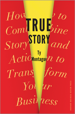 True Story: How to Combine Story and Action to Transform Your Business ^ 10356