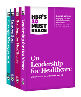 HBR's 10 Must Reads for Healthcare Leaders Collection (4 Books) ^ 10313