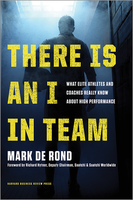 There Is an I in Team: What Elite Athletes and Coaches Really Know About High Performance ^ 10412