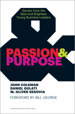 Passion and Purpose: Stories from the Best and Brightest Young Business Leaders ^ 10343